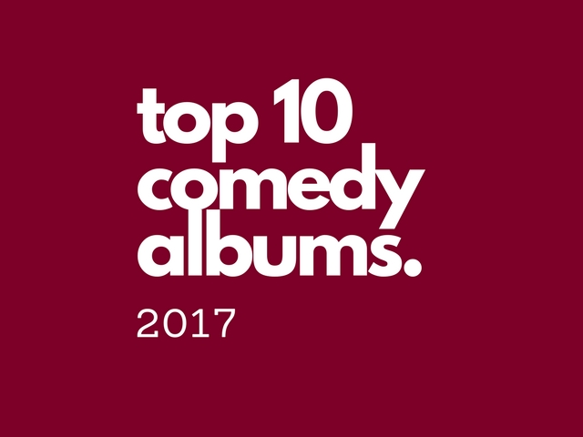 The Ten Best Comedy Albums of 2017! Vote For #1 - The
