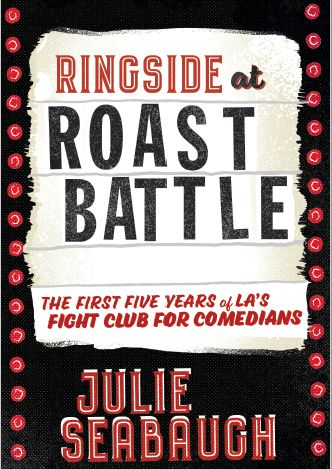 Ringside at Roast Battle, Comedy Writer Follows The First Five Years